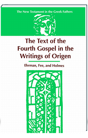 The Text of the Fourth Gospel in the Writing of Origen