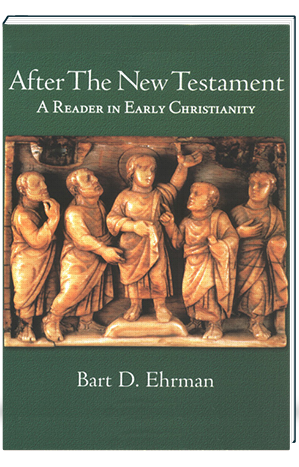 After The New Testament A Reader in Early Christianity