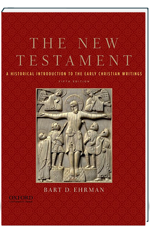 The New Testament A Historial Introduction of the Early Christian Writings