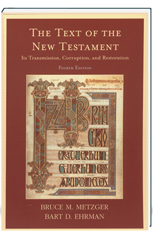 The Text of the New Testament Its Transmission, Corruption, and Restoration