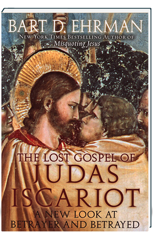 The Lost Gospel of Judas Iscariot A New Look at Betrayer and Betrayed