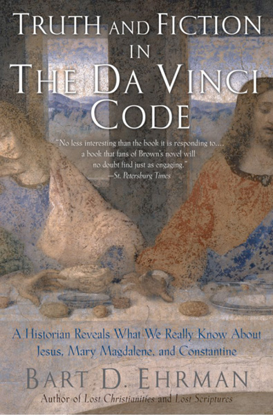 truth and fiction in the da vinci code bart d ehrman truth and fiction in the da vinci code