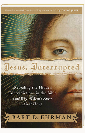 Jesus Interrupted Revealing the Hidden Contradictions in the Bible