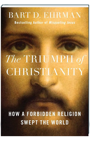 Triump of Christianity Bart D. Ehrman