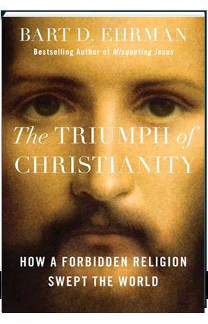 Triump of Christianity Bart D. Ehrman